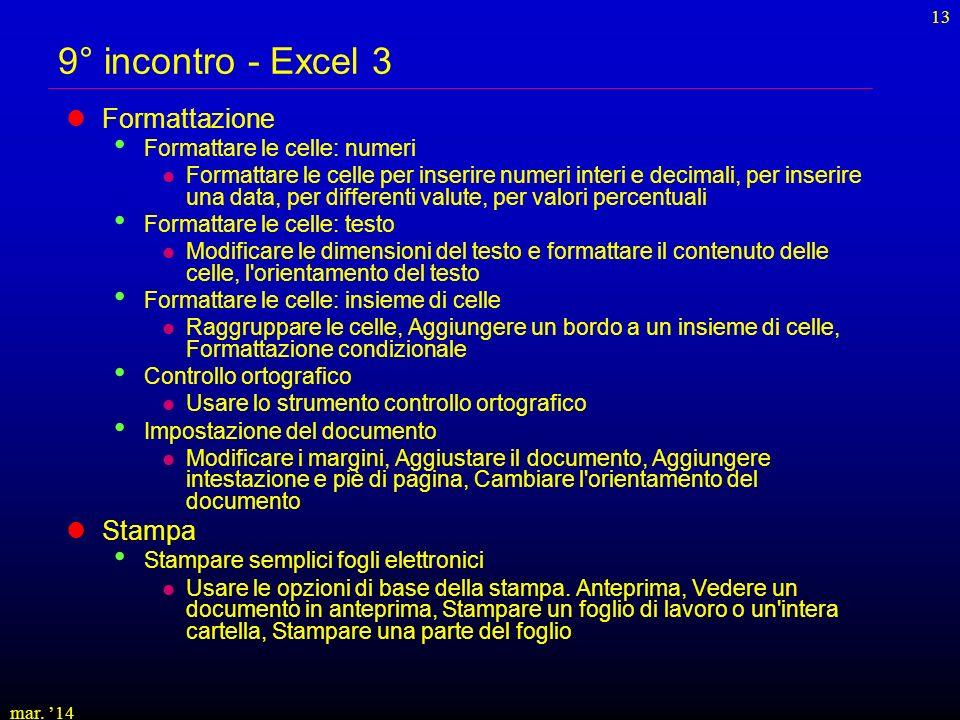 9° incontro - Excel 3 Formattazione Stampa Formattare le celle: numeri