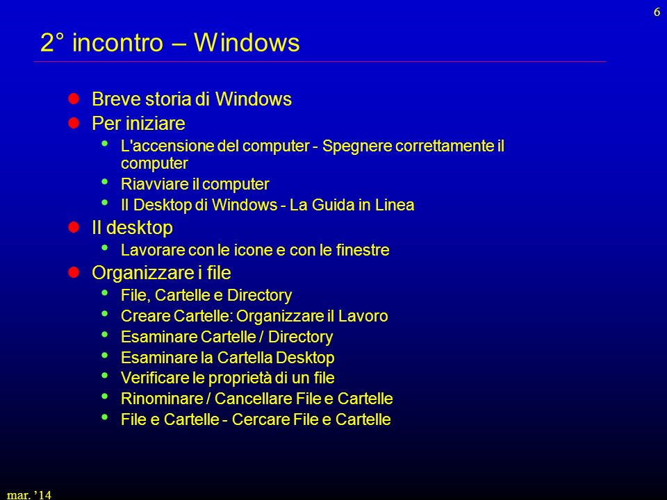 2° incontro – Windows Breve storia di Windows Per iniziare Il desktop