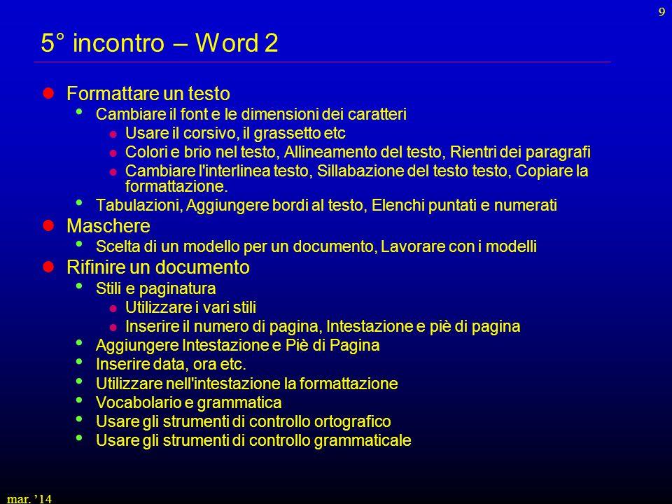 5° incontro – Word 2 Formattare un testo Maschere