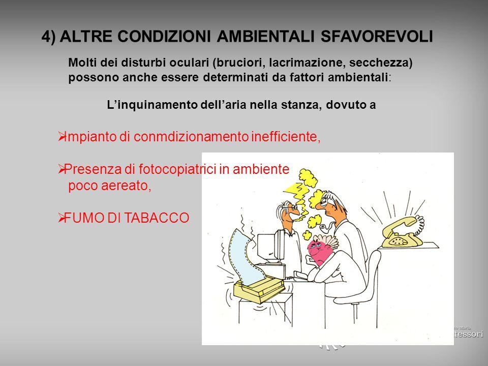 4) ALTRE CONDIZIONI AMBIENTALI SFAVOREVOLI