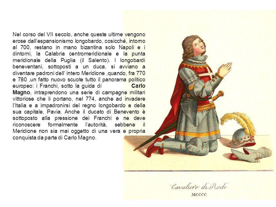 Nel corso del VII secolo, anche queste ultime vengono erose dall'espansionismo longobardo, cosicché, intorno al 700, restano in mano bizantina solo Napoli e i dintorni, la Calabria centromeridionale e la punta meridionale della Puglia (il Salento).