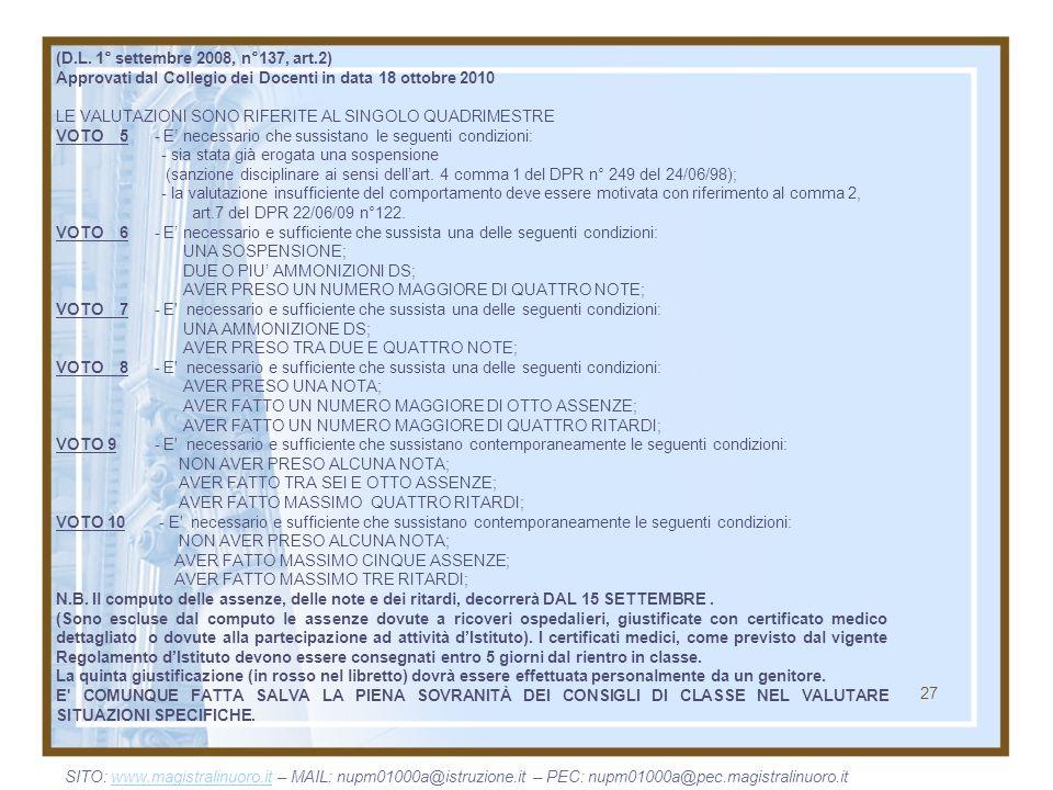 (D.L. 1° settembre 2008, n°137, art.2) Approvati dal Collegio dei Docenti in data 18 ottobre 2010.