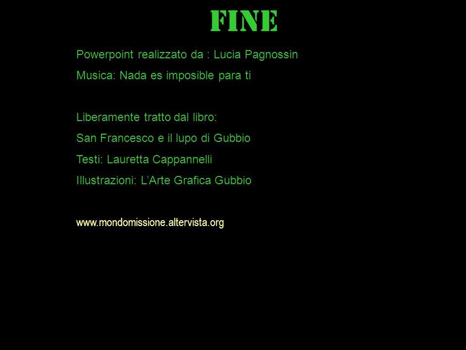 FINE Powerpoint realizzato da : Lucia Pagnossin