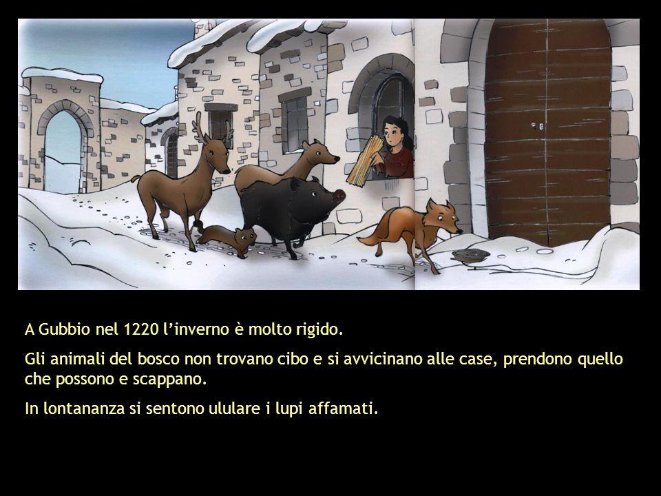 A Gubbio nel 1220 l'inverno è molto rigido.
