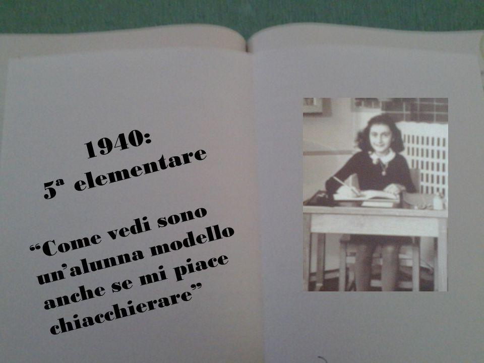1940: 5ª elementare Come vedi sono un'alunna modello anche se mi piace chiacchierare