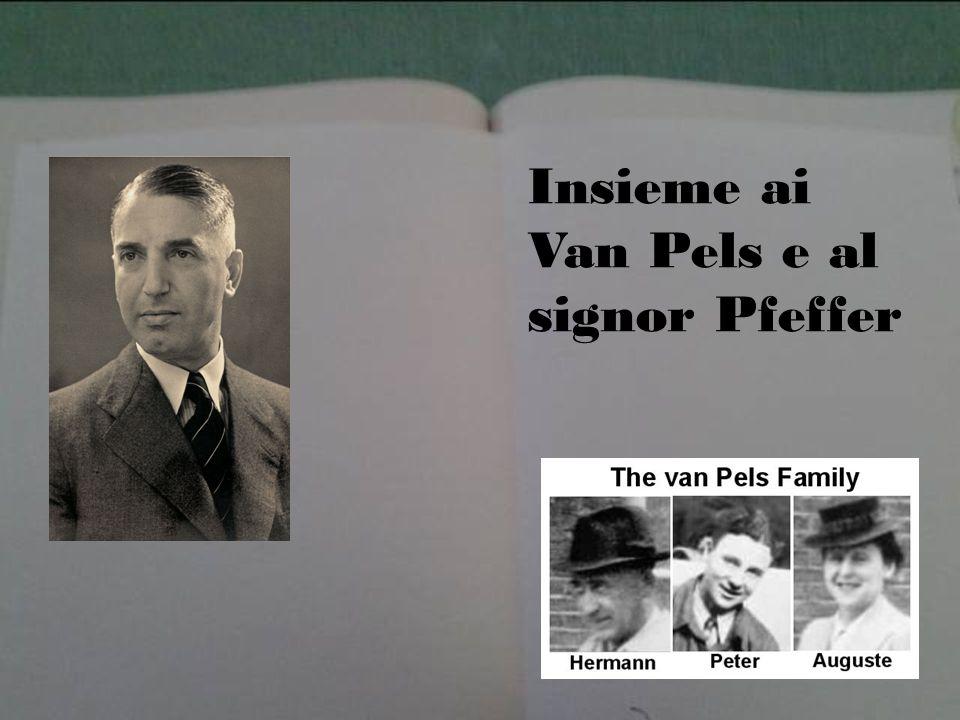 Insieme ai Van Pels e al signor Pfeffer