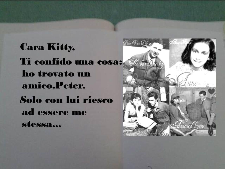 Cara Kitty, Ti confido una cosa: ho trovato un amico,Peter.