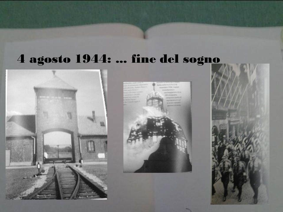4 agosto 1944: ... fine del sogno