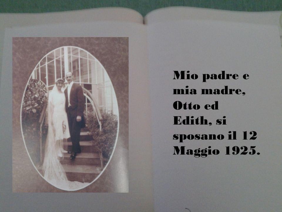 Mio padre e mia madre, Otto ed Edith, si sposano il 12 Maggio 1925.