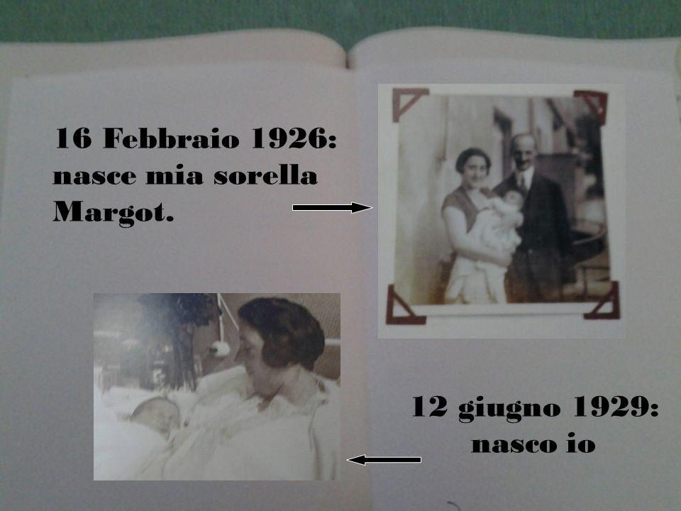 16 Febbraio 1926: nasce mia sorella Margot.