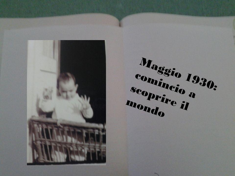 Maggio 1930: comincio a scoprire il mondo