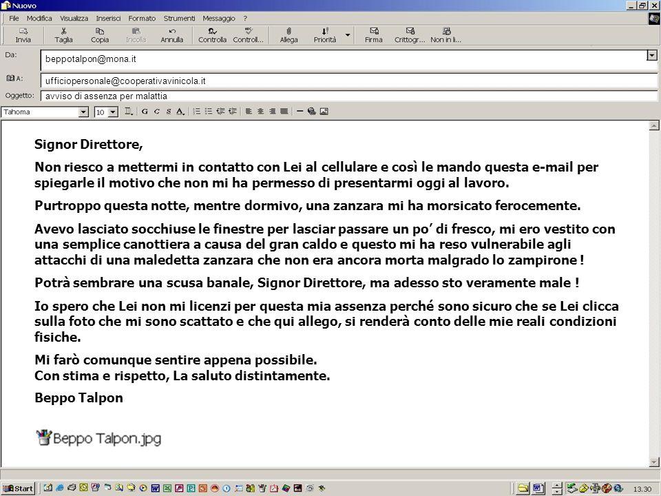 beppotalpon@mona.it ufficiopersonale@cooperativavinicola.it. avviso di assenza per malattia. Signor Direttore,