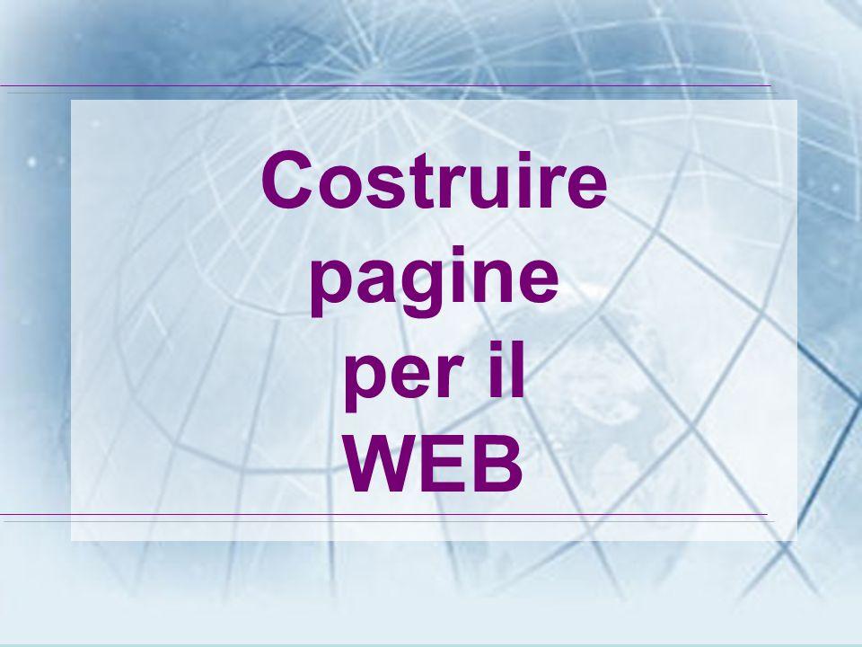 Costruire pagine per il WEB
