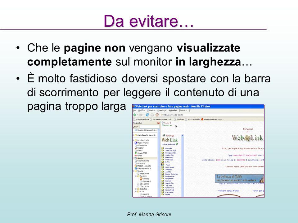 Da evitare… Che le pagine non vengano visualizzate completamente sul monitor in larghezza…