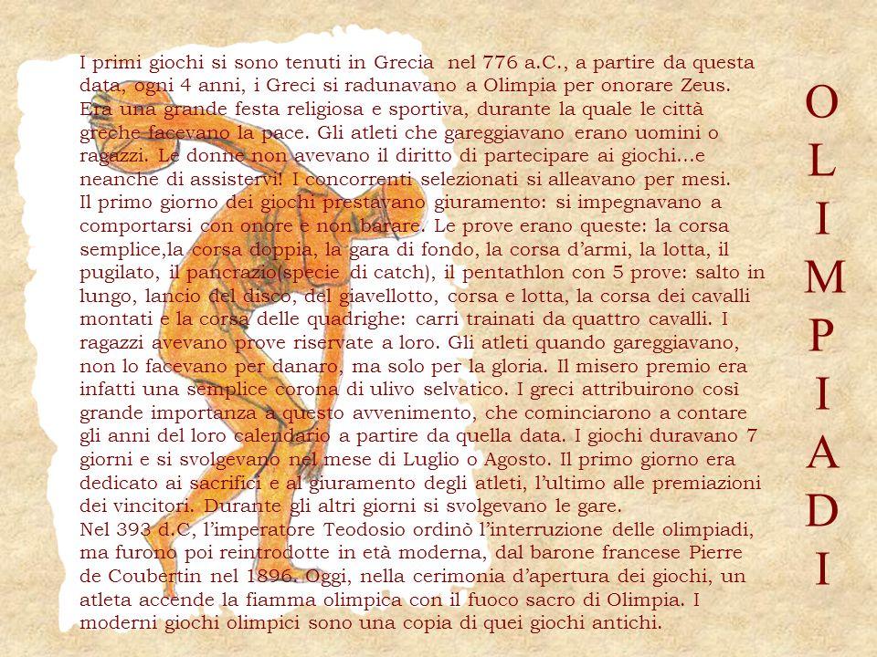 I primi giochi si sono tenuti in Grecia nel 776 a. C