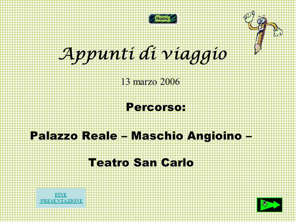 Percorso: Palazzo Reale – Maschio Angioino – Teatro San Carlo