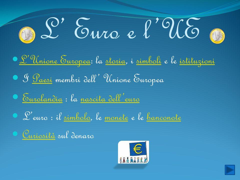 L' Euro e l'UE I Paesi membri dell' Unione Europea