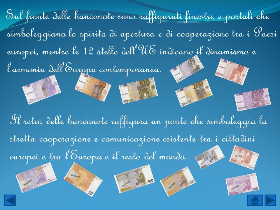 Sul fronte delle banconote sono raffigurati finestre e portali che simboleggiano lo spirito di apertura e di cooperazione tra i Paesi europei, mentre le 12 stelle dell UE indicano il dinamismo e l armonia dell Europa contemporanea.