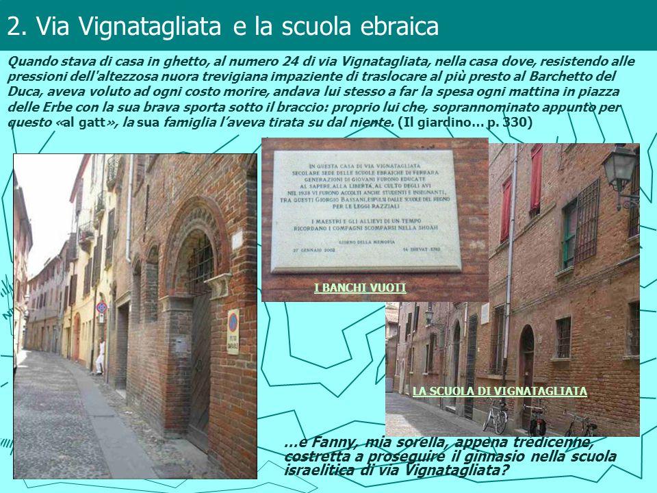 2. Via Vignatagliata e la scuola ebraica