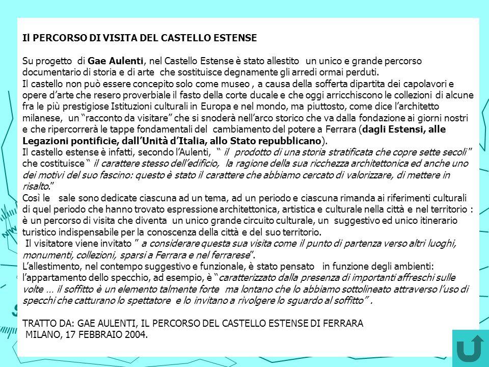 Il PERCORSO DI VISITA DEL CASTELLO ESTENSE