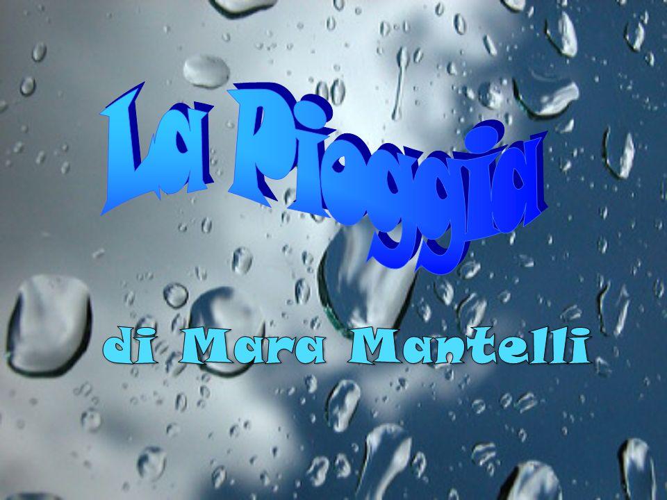 La Pioggia di Mara Mantelli