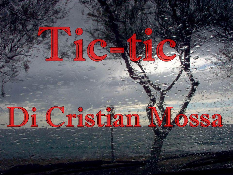 Tic-tic Di Cristian Mossa