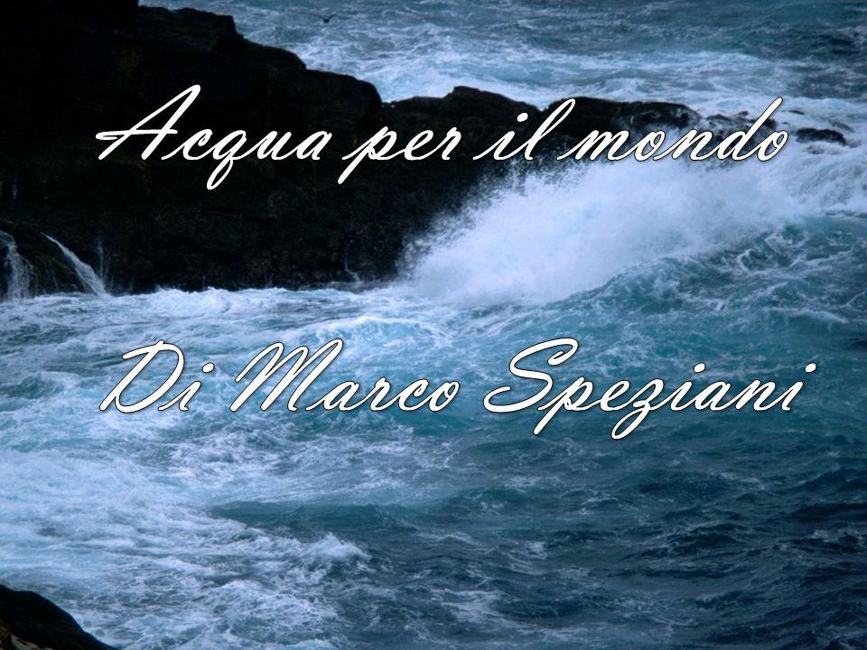 Acqua per il mondo Di Marco Speziani