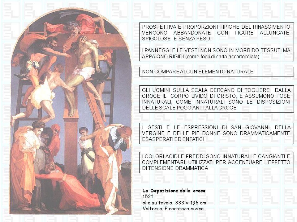PROSPETTIVA E PROPORZIONI TIPICHE DEL RINASCIMENTO VENGONO ABBANDONATE CON FIGURE ALLUNGATE, SPIGOLOSE E SENZA PESO.