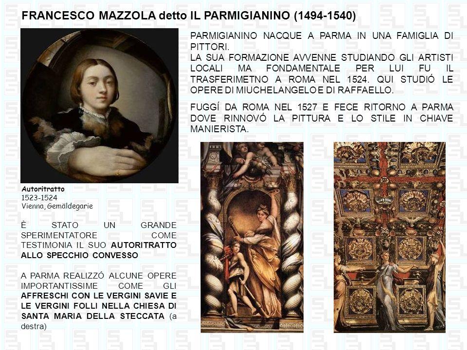 FRANCESCO MAZZOLA detto IL PARMIGIANINO (1494-1540)