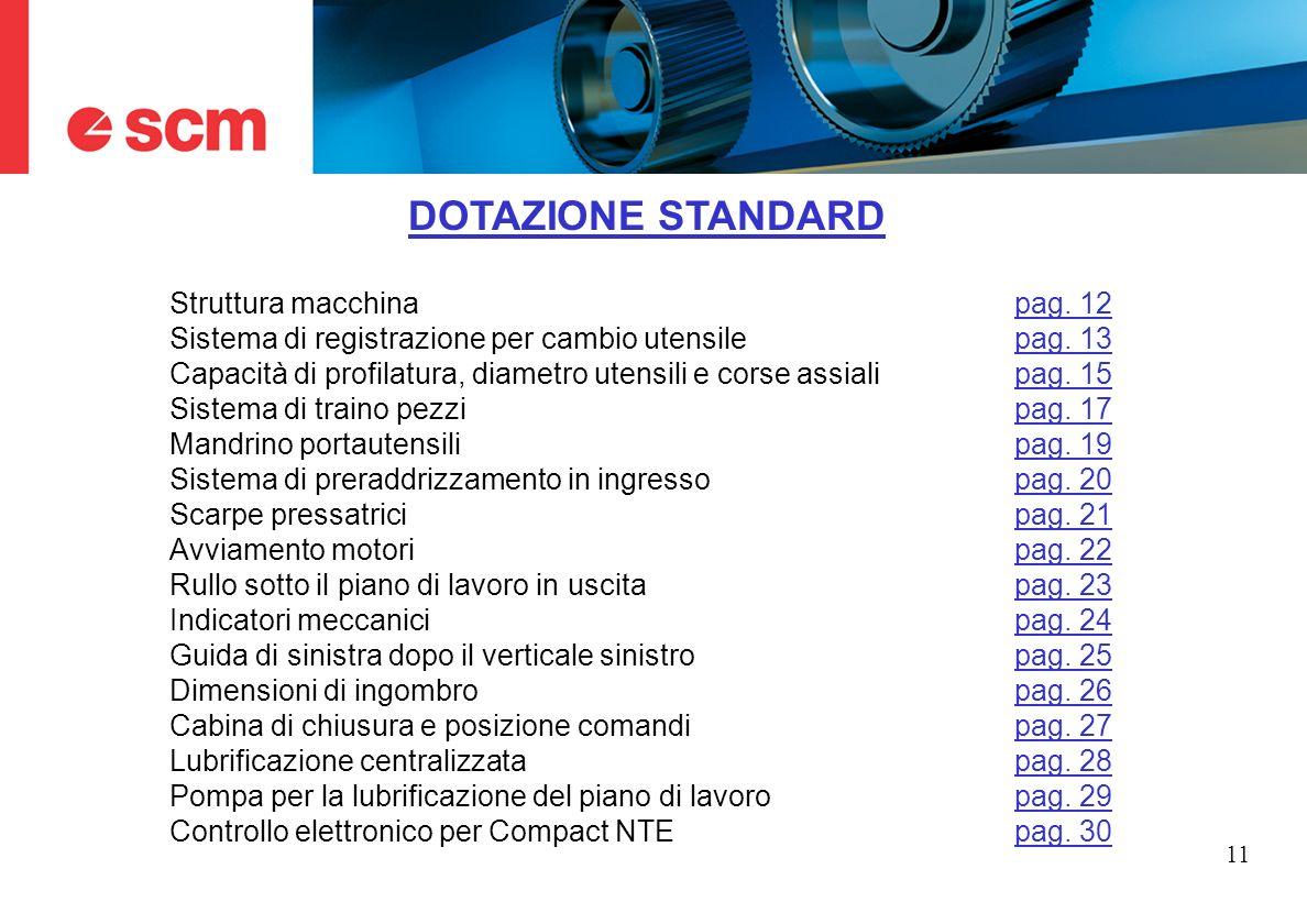DOTAZIONE STANDARD Struttura macchina pag. 12