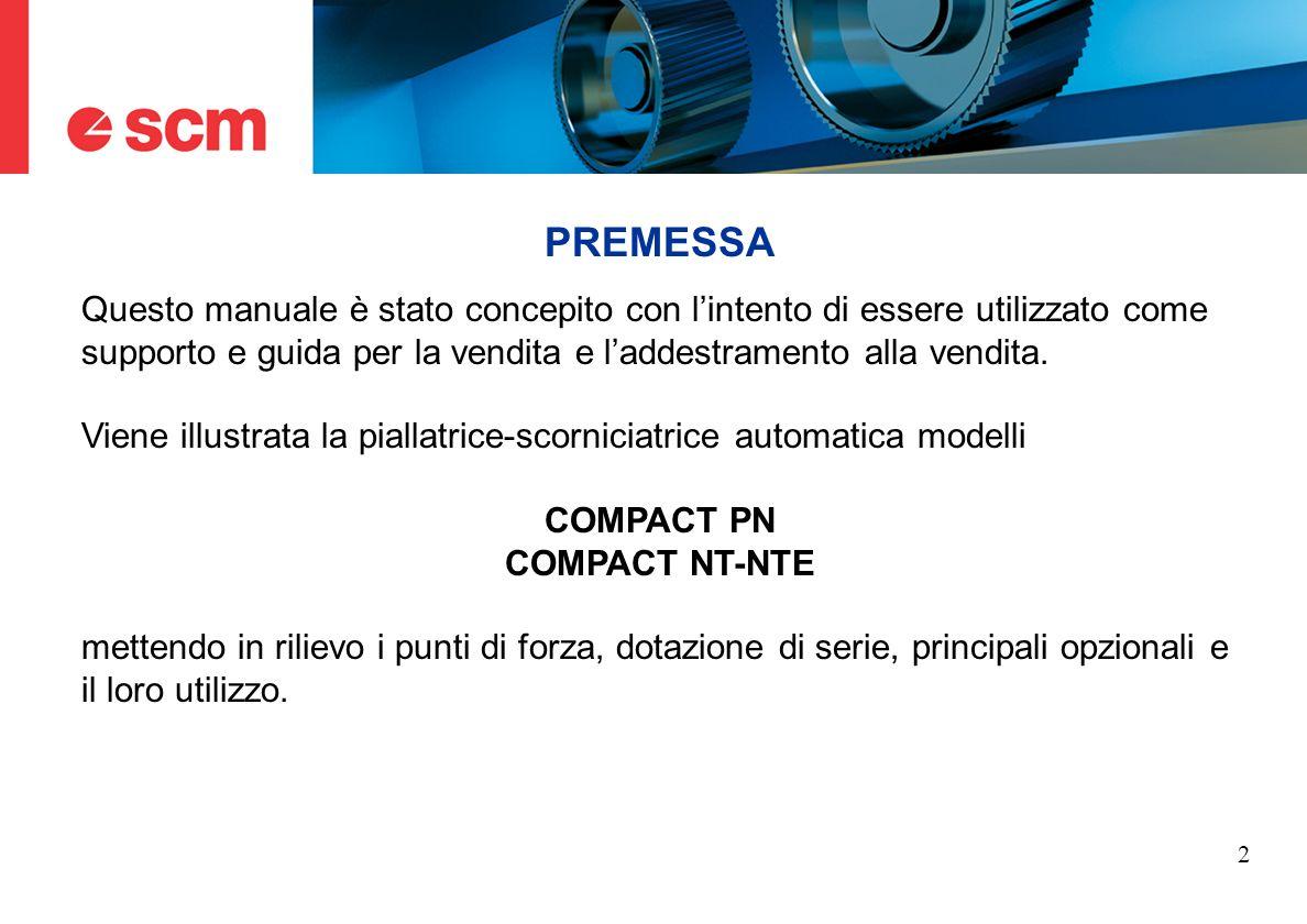 PREMESSA Questo manuale è stato concepito con l'intento di essere utilizzato come supporto e guida per la vendita e l'addestramento alla vendita.