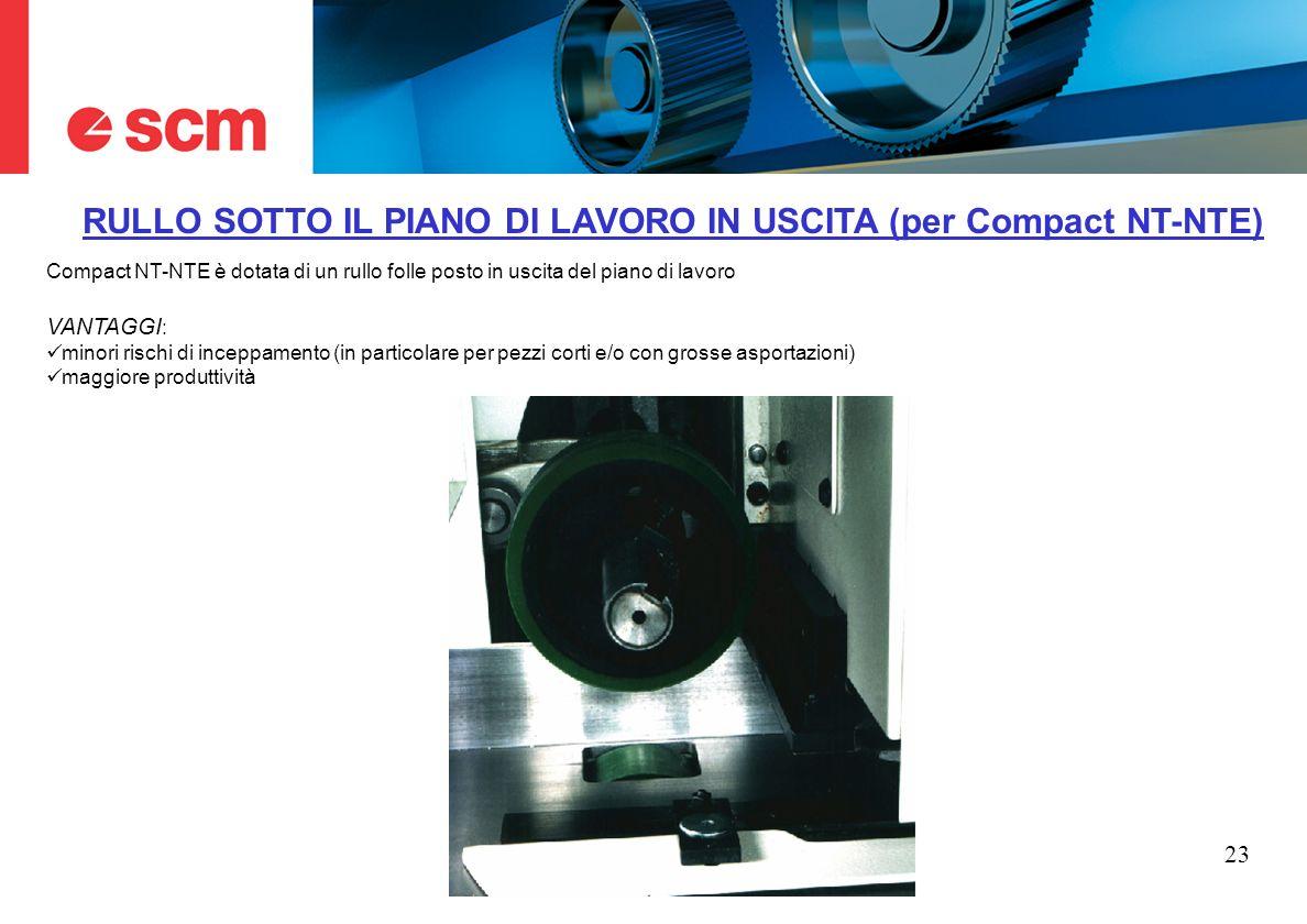 RULLO SOTTO IL PIANO DI LAVORO IN USCITA (per Compact NT-NTE)
