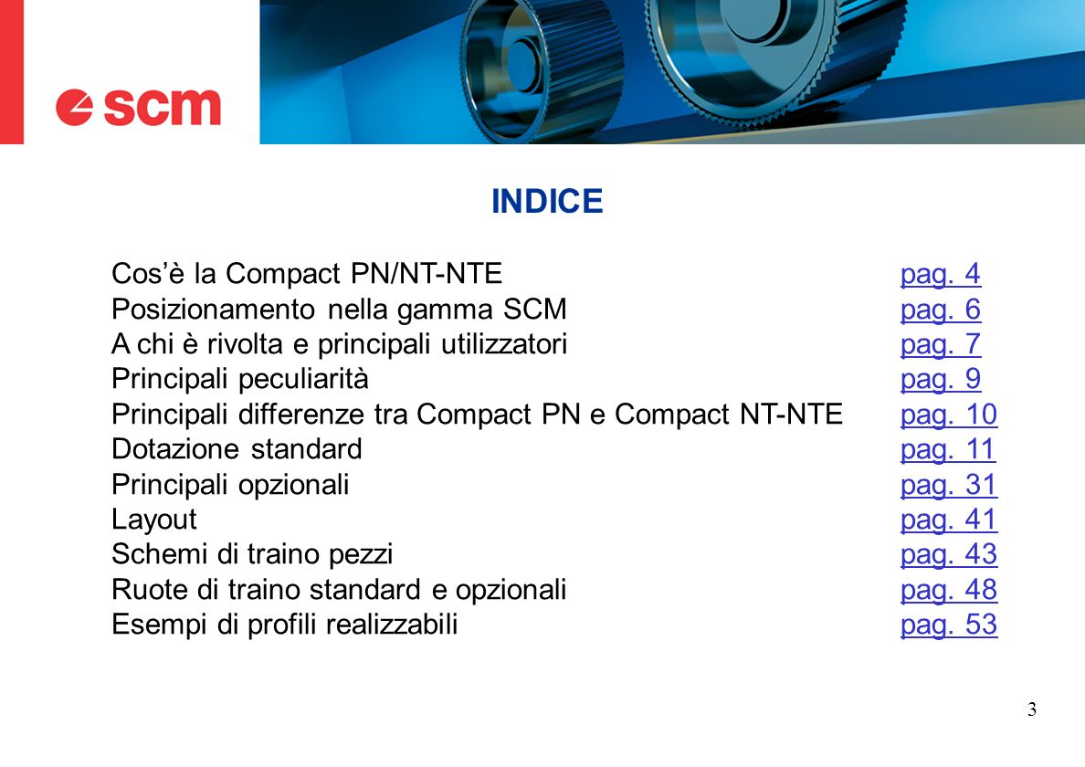 INDICE Cos'è la Compact PN/NT-NTE pag. 4