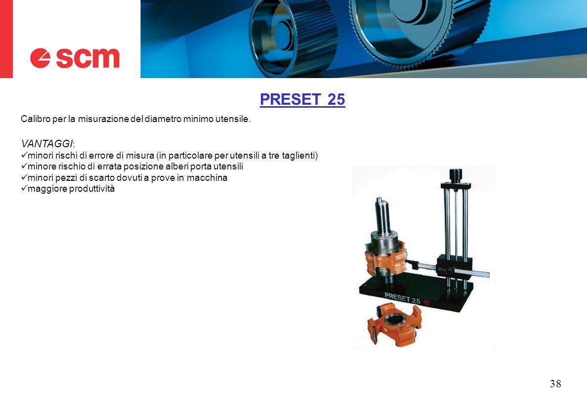 PRESET 25 Calibro per la misurazione del diametro minimo utensile. VANTAGGI: