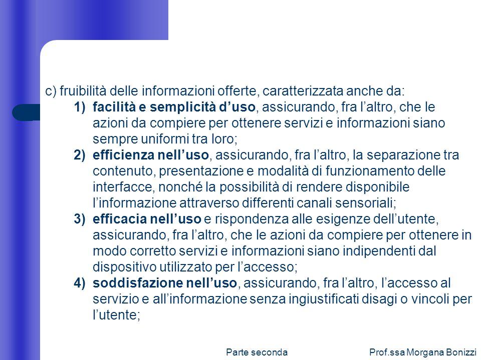 c) fruibilità delle informazioni offerte, caratterizzata anche da: