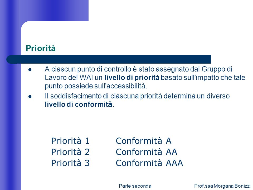 Priorità Priorità 1 Priorità 2 Priorità 3 Conformità A Conformità AA