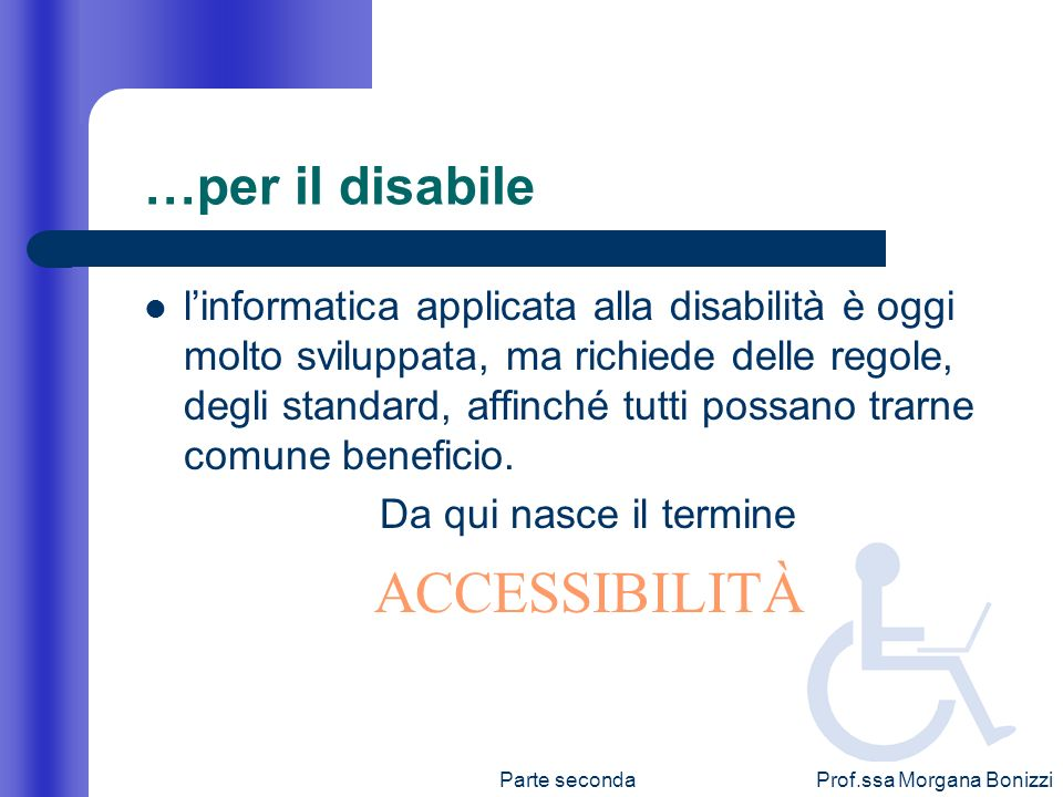 ACCESSIBILITÀ …per il disabile