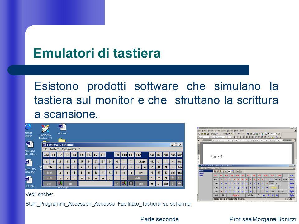 Emulatori di tastiera Esistono prodotti software che simulano la tastiera sul monitor e che sfruttano la scrittura a scansione.