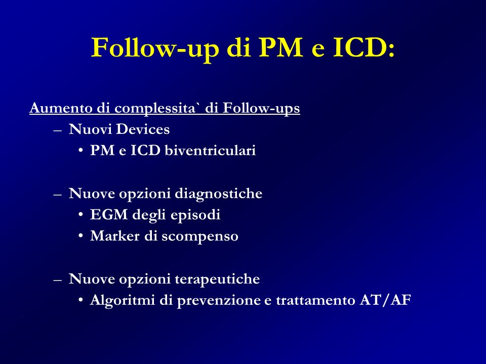 Follow-up di PM e ICD: Aumento di complessita` di Follow-ups