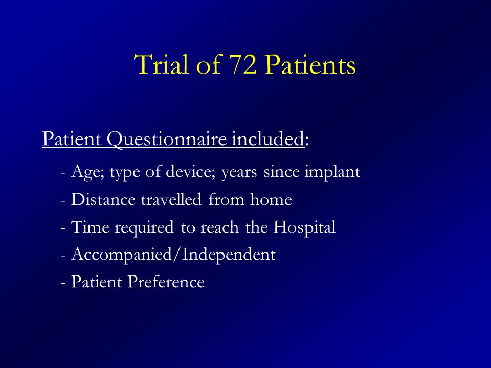 Trial of 72 Patients Patient Questionnaire included: