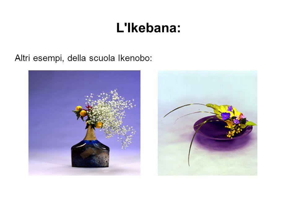 L Ikebana: Altri esempi, della scuola Ikenobo: