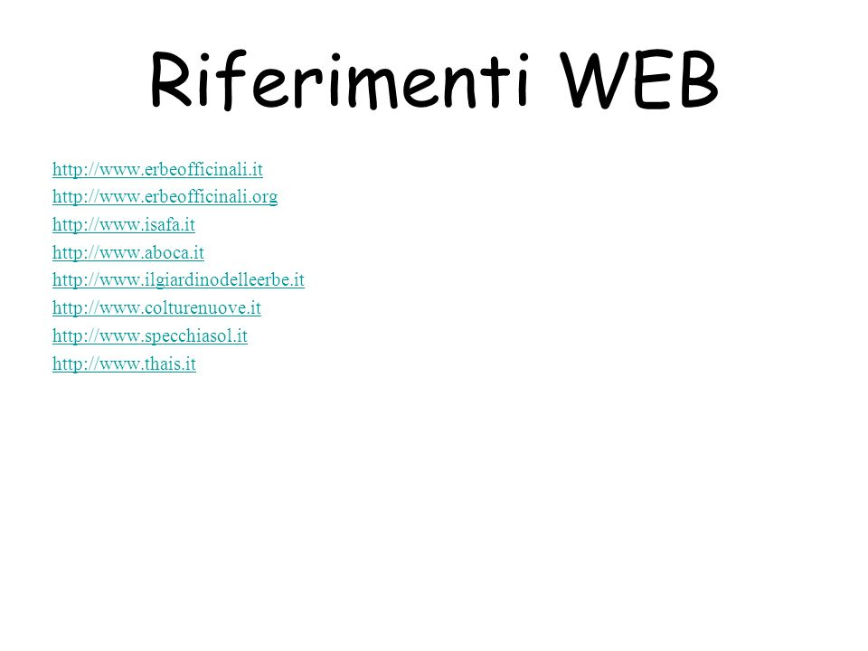 Riferimenti WEB http://www.erbeofficinali.it