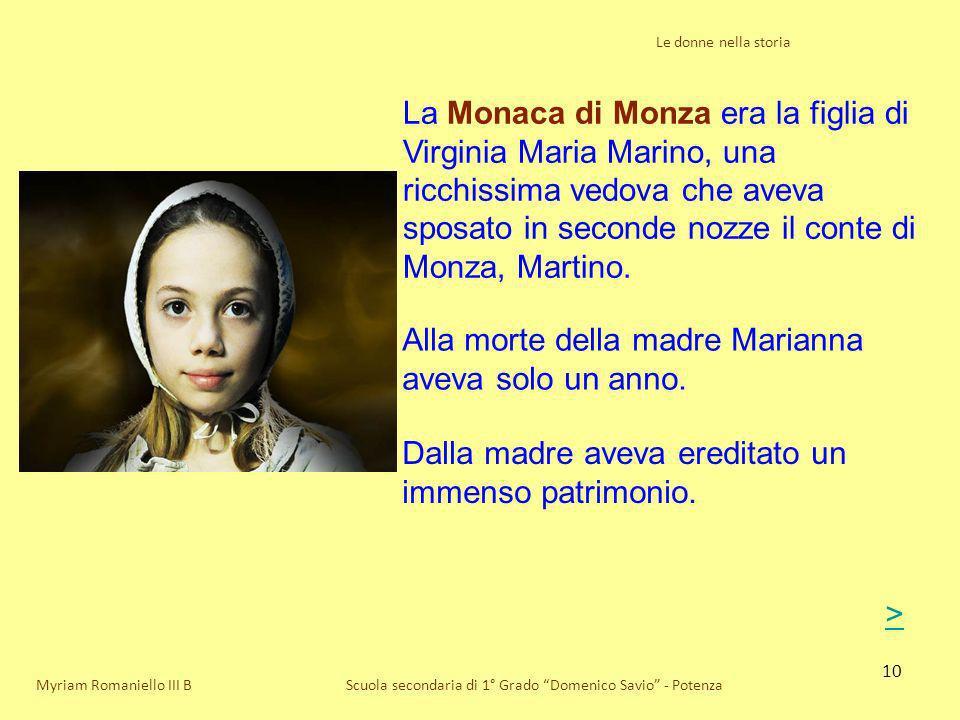 Alla morte della madre Marianna aveva solo un anno.