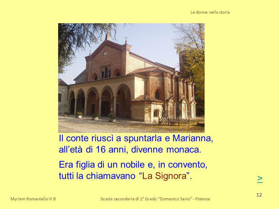 Le donne nella storia Il conte riuscì a spuntarla e Marianna, all'età di 16 anni, divenne monaca.