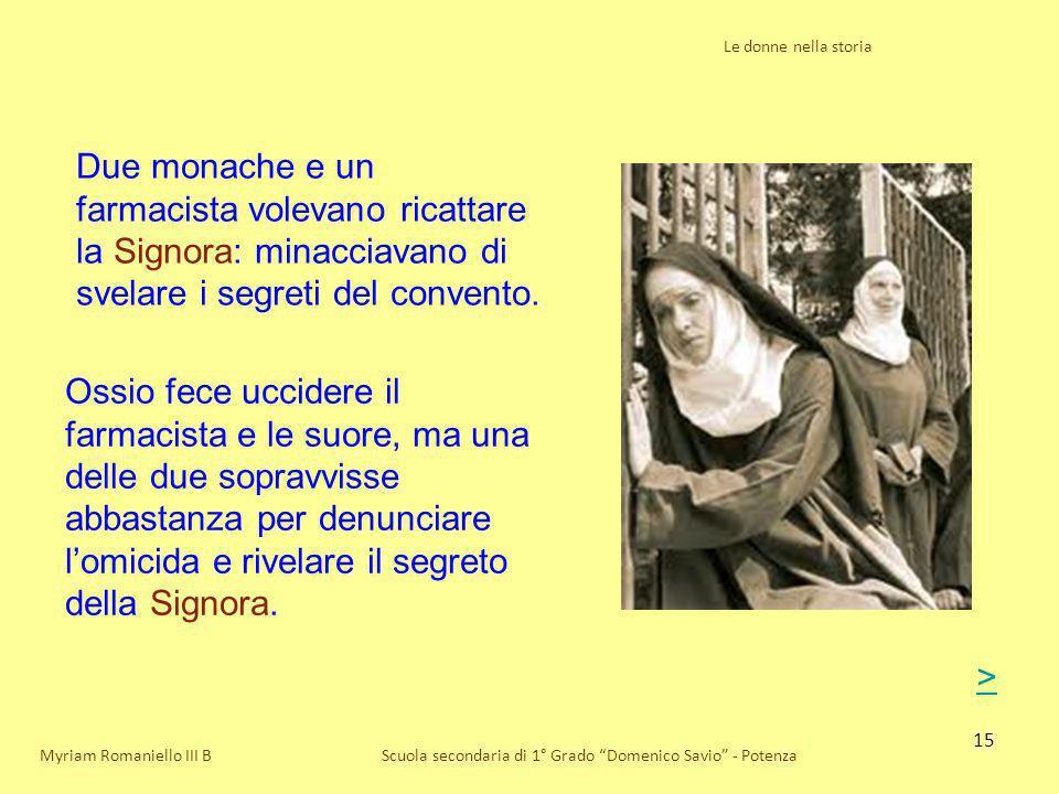 Le donne nella storia Due monache e un farmacista volevano ricattare la Signora: minacciavano di svelare i segreti del convento.