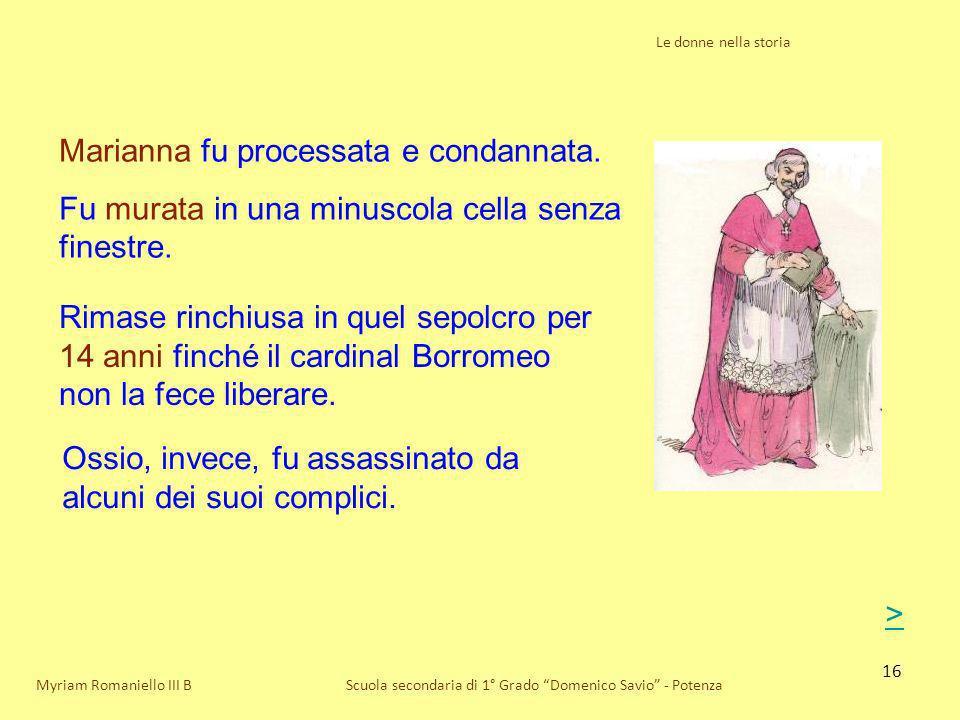 Marianna fu processata e condannata.