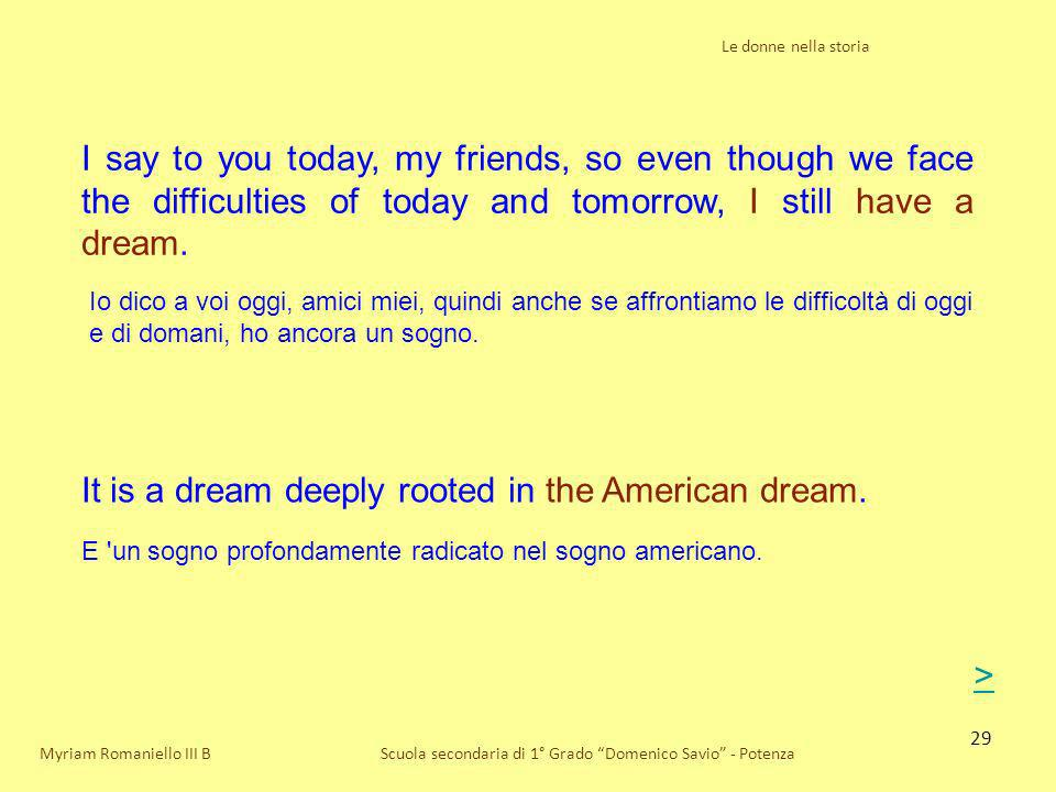 It is a dream deeply rooted in the American dream.