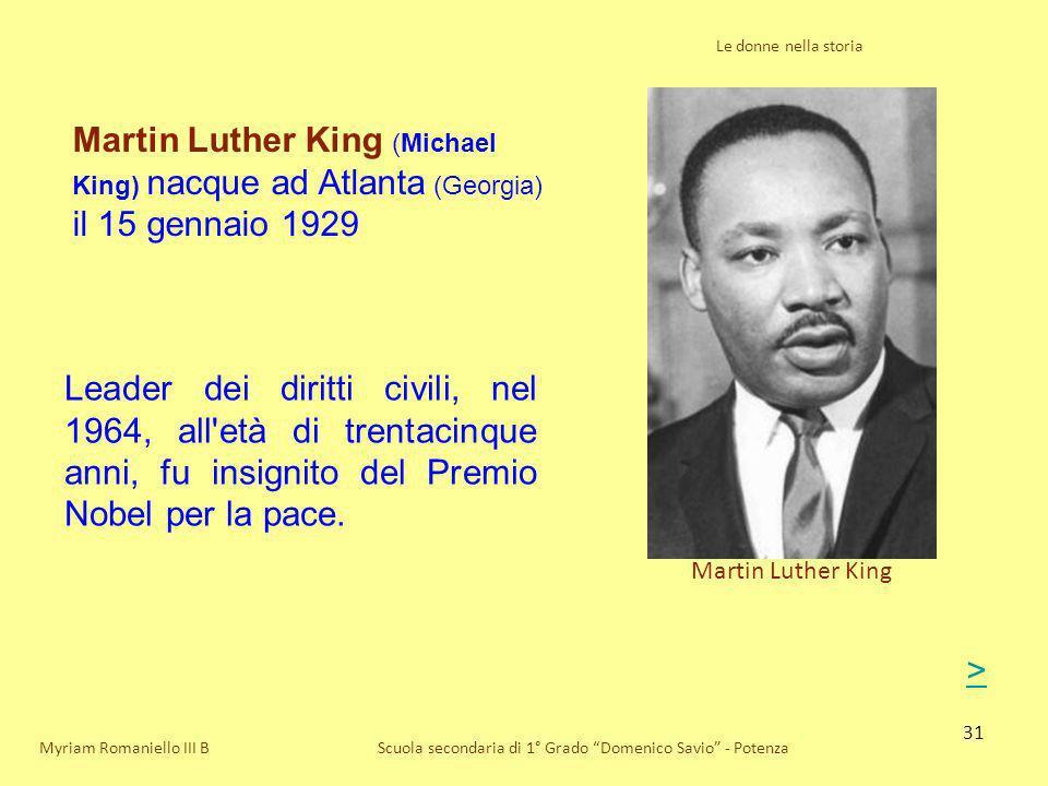 Le donne nella storia Martin Luther King (Michael King) nacque ad Atlanta (Georgia) il 15 gennaio 1929.