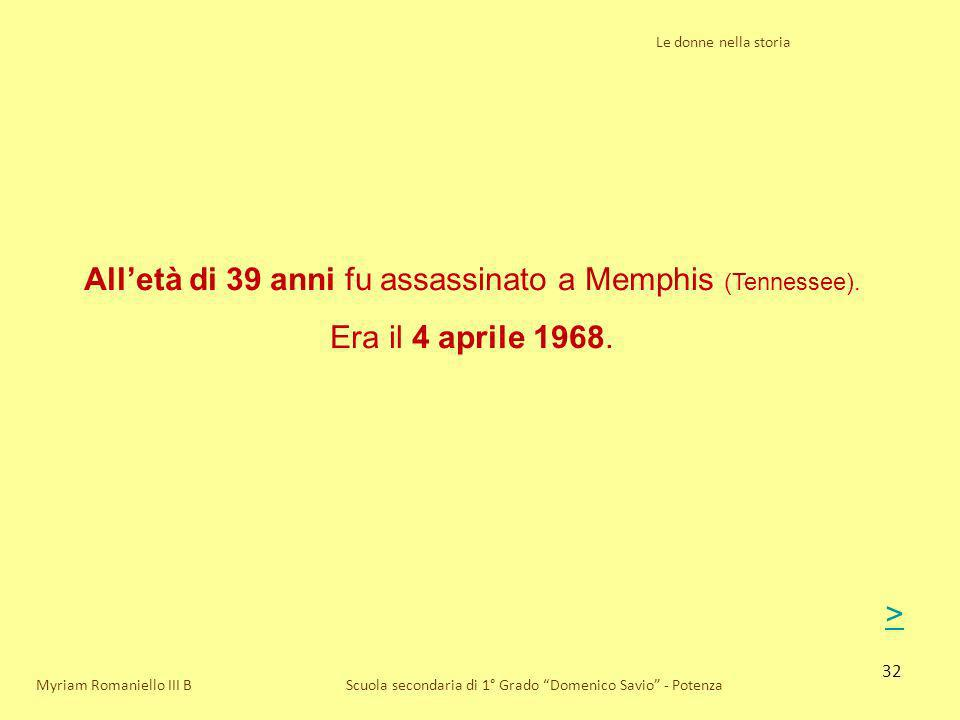 All'età di 39 anni fu assassinato a Memphis (Tennessee).