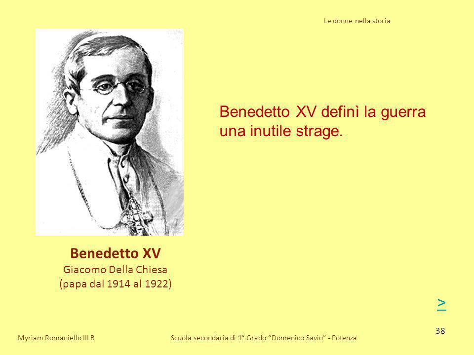 Benedetto XV definì la guerra una inutile strage.